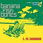 Bananafishbones 1. FC Sommer (3-Track Maxi-Single)