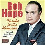 Bob Hope Thanks For The Memories: Original Recordings 1938-1955