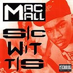 Mac Mall Sic Wit Tis (Parental Advisory)