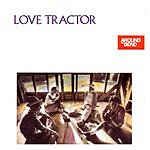 Love Tractor Around The Bend