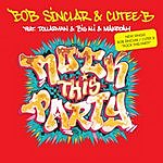Bob Sinclair Rock This Party (Everybody Dance Now) (Remixes)