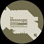 The Messenger Moments In Time EP