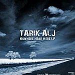 Tarik Alj Nowhere Near Hear LP