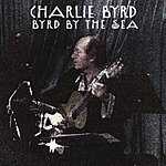 Charlie Byrd Byrd By The Sea (Live)