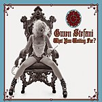 Gwen Stefani What You Waiting For? (Single)