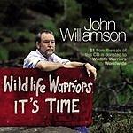John Williamson Wildlife Warriors: It's Time (A Tribute To Steve Irwin)