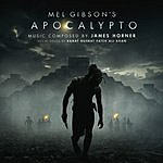 James Horner Apocalypto: Original Motion Picture Soundtrack