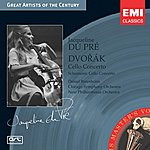 Jacqueline Du Pré Cello Concerto in B Minor, B.191 Op.104/Cello Concerto in A Minor, Op.129 (Digital Remaster)