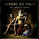 Jarabe De Palo De Vuelta Y Vuelta (English Version)