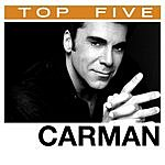 Carman Top 5: Hits (5-Track Single)