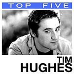 Tim Hughes Top 5: Hits (5-Track Single)