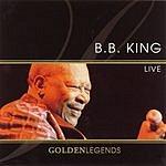 B.B. King Golden Legends: B.B. King Live
