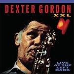 Dexter Gordon XXL: Live At The Left Bank (Remastered)