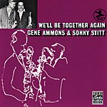 Gene Ammons We'll Be Together Again