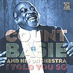 Count Basie & His Orchestra I Told You So (Remastered)
