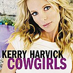 Kerry Harvick Cowgirls (Single)