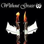 Without Grace Without Grace (Parental Advisory)