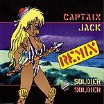 Captain Jack Soldier Soldier Remix (4-Track Single)