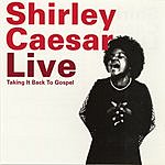 Shirley Caesar Shirley Caesar Live: Taking It Back To Gospel