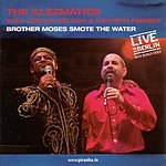 The Klezmatics Brother Moses Smote The Water