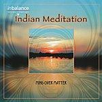 Mind Over Matter Indian Meditation