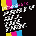 Sharam PATT (Party All The Time) (6-Track Maxi-Single)