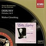 Walter Gieseking Préludes, I & II (Remastered)