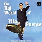 Tito Puente The Big World Of Tito Puente