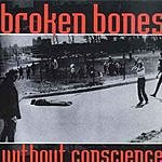 Broken Bones Without Conscience