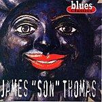 James 'Son' Thomas Blues Classics