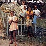 Eddie Boyd Five Long Years