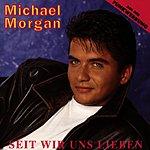 Michael Morgan Seit Wir Uns Lieben