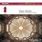 Wolfgang Amadeus Mozart Complete Mozart Edition: The Dances & Marches, Vol.3