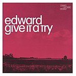 Edward Give It A Try (Single)