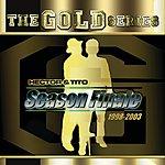 Hector & Tito The Gold Series: Season Finale 1998-2003 - Hector & Tito