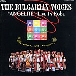 Bulgarian Voices Live In Kobe (Live)
