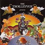 The Trolleyvox The Karaoke Meltdowns