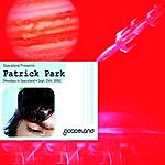 Patrick Park Spaceland Presents: Patrick Park (In Spaceland - October 17th, 2006)