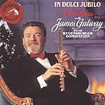 James Galway In Dulci Jubilo: Christmas With James Galway