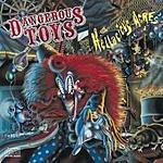 Dangerous Toys Hellacious Acres
