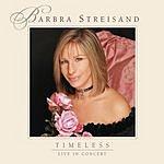 Barbra Streisand Timeless: Live In Concert