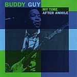 Buddy Guy My Time After Awhile