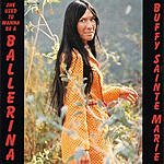 Buffy Sainte-Marie She Used To Wanna Be A Ballerina
