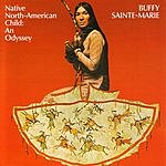 Buffy Sainte-Marie Native American Child: An Odyssey