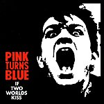 Pink Turns Blue If Two Worlds Kiss