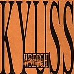 Kyuss Wretch (Parental Advisory)