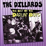 The Dillards Best Of The Darlin' Boys