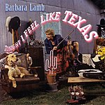 Barbara Lamb Tonight I Feel Like Texas