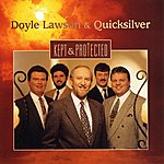 Doyle Lawson & Quicksilver Kept & Protected