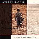 Aubrey Haynie A Man Must Carry On